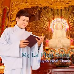 Mẹ Là Phật Sống - Huỳnh Nhật Thanh