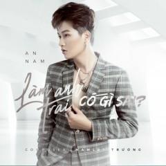 Làm Anh Trai Có Gì Sai (Single) - An Nam