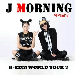 K-EDM World Tour 3 - J Morning