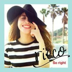 So right - Rieco