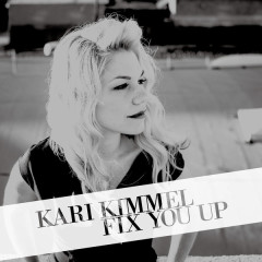 Fix You Up - EP - Kari Kimmel