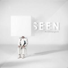 Seen (Single) - Trịnh Thăng Bình