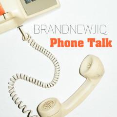 Phone Talk - Brand Newjiq