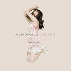 Chic Remaster - Ayuru Ohashi