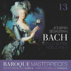 Baroque Masterpieces CD 13 - Bach Cello Suites