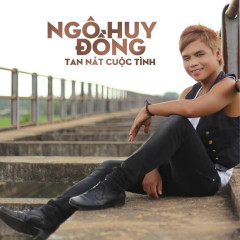 Tan Nát Cuộc Tình - Ngô Huy Đồng