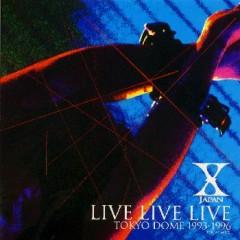 Live Live Live Tokyo Dome 1993-1996 (CD2) - X Japan