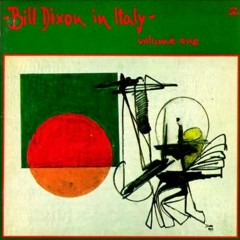 Bill Dixon in Italy - Volume 1
