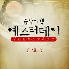 Music Travel Yesterday Episode 7 - Yoo Seung Woo,Ku Ja Myung