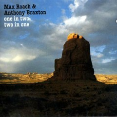 One In Two Two In One - Max Roach