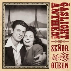 Senor and the Queen (EP) - The Gaslight Anthem