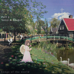 Song Of The World Part.3 (Voice and Gospel)