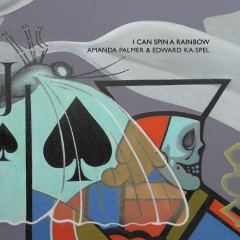 I Can Spin A Rainbow - Amanda Palmer