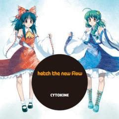 hatch the new Fl∞w - CYTOKINE