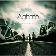 NOW or NEVER - Agitato