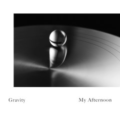 Gravity (Single) - My Afternoon