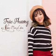 Ngày Bình Yên (Single) - Trúc Phương