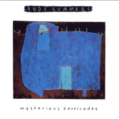 Mysterious Barricades - Andy Summers