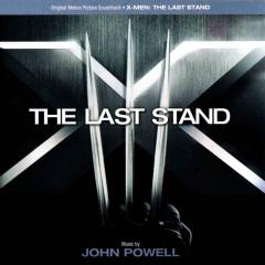 X-Men: The Last Stand OST (P.1) - John Powell