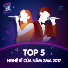 Top 5 Nghệ Sĩ Của Năm ZMA 2017