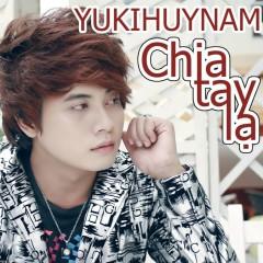 Chia Tay Lạ - Yuki Huy Nam