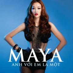 Anh Với Em Là Một - Maya ((Việt Nam))