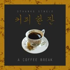 A Coffee Break (Single) - OTHANKQ