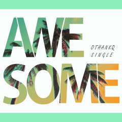 Awesome (Single)