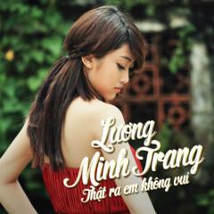Thật Ra Em Không Vui - Lương Minh Trang