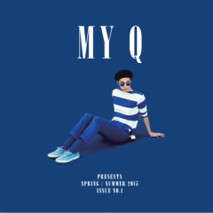 Spring / Summer 2015 Issue No.1 - My Q