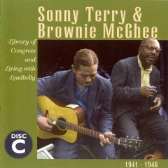 Sonny Terry  & Brownie McGhee: 1941 - 1946 (Disc C) (Part 1) - Sonny Terry,Brownie McGhee