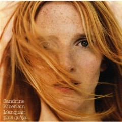 Manquait Plus Qu'ca… - Sandrine Kiberlain