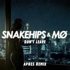 Don't Leave (Aprés Remix) (Single)