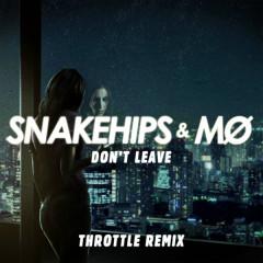 Don't Leave (Throttle Remix) (Single)