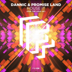 House It (For The Love Of) (Extended Mix) (Single) - Dannic, Promise Land
