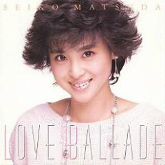 Love Ballade - Seiko Matsuda
