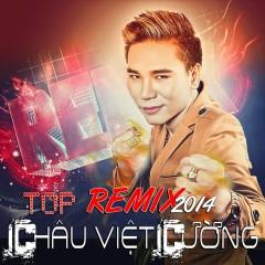Top Remix 2014 - Châu Việt Cường