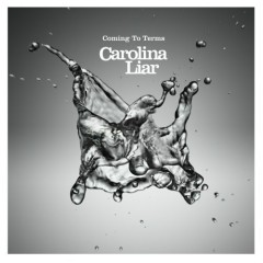 Coming To Terms - Carolina Liar