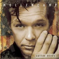 Cuttin' Heads - John Mellencamp