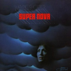 Super Nova - Wayne Shorter