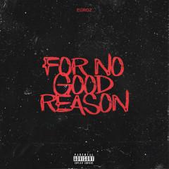 For No Good Reason - Euroz