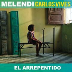 El Arrepentido (Single) - Melendi, Carlos Vives