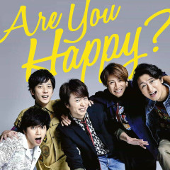 Are You Happy? - Arashi