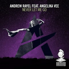 Never Let Me Go (Single) - Andrew Rayel