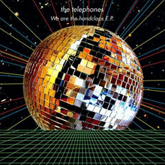 We Are The Handclaps - The Telephones