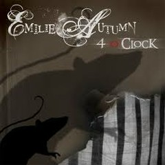 4 o'Clock - Emilie Autumn