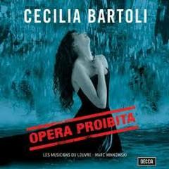 Opera Proibita. Les Musiciens Du Louvre  - Cecilia Bartoli