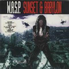 Sunset & Babylon - W.A.S.P.