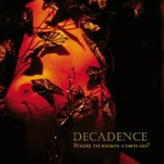 Where Do Broken Hearts Go - Decadence