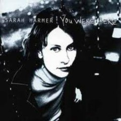 You Were Here - Sarah Harmer